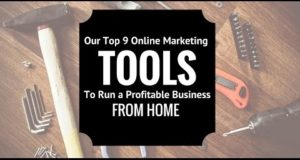 Our Top 9 Online Marketing Tools to Run a Full Time Business From Home